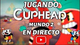 🔴 JUGANDO MUNDO 2 DE CUPHEAD EN DIRECTO | GERARDGAMER