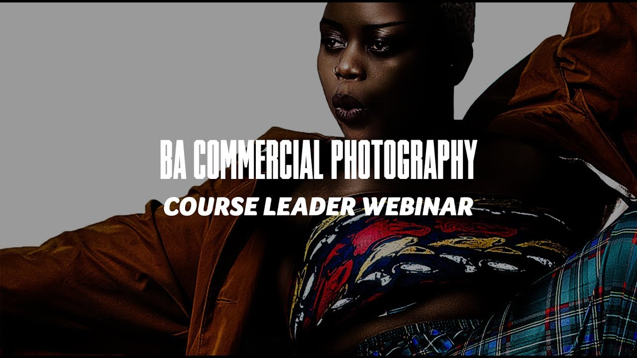 Course Webinar - BA Commercial Photography