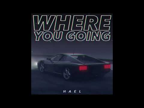 Where You Going - HAEL (Feat. On YouTube Red's Impulse S.1 E5)