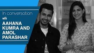 In talks with Aahana Kumra and Amol Parashar | The Digital Hash