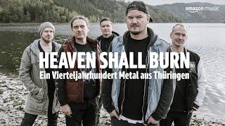 Heaven Shall Burn I Mini-doc | Amazon Music