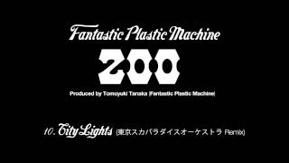 Fantastic Plastic Machine / City Lights (東京スカパラダイスオーケス...