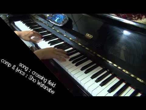 【ソードアート・オンラインOP】 crossing field 弾いてみた 【ピアノ】