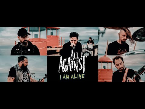 """All Against - """"I Am Alive"""" [Official Music Video]"""
