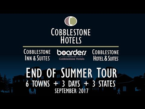 Cobblestone Hotels 2017 End of Summer Tour