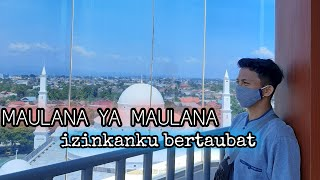 MAULANA YA MAULANA [ COVER MUHAMMAD HERLAMBANG ] RAMADHAN MUBARAK