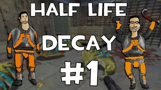 Half Life Decay | Capitulo 1