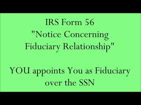IRS Form 56 - YOU appoints You as Fiduciary over the SSN Account