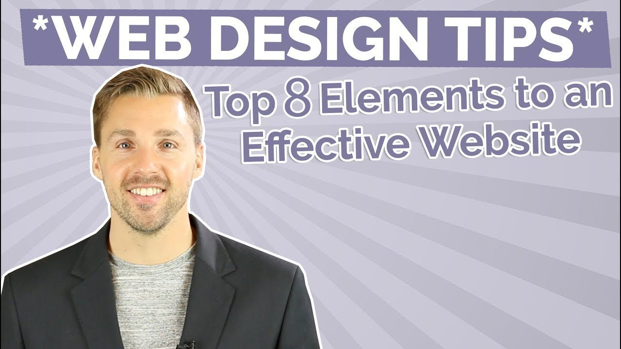Web Design Tips (The Top 8 Elements to an Effective Website)