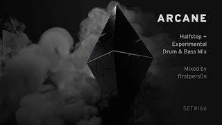 Arcane | Halfstep + Experimental Drum and Bass Mix