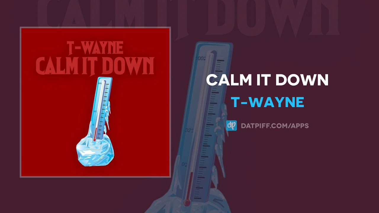 DOWNLOAD NOW] T-Wayne - Calm It Down Mp3 - Waploaded Music