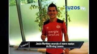 Tuzostv: Mensaje de Jesús Martínez acerca de Hirving Lozano.