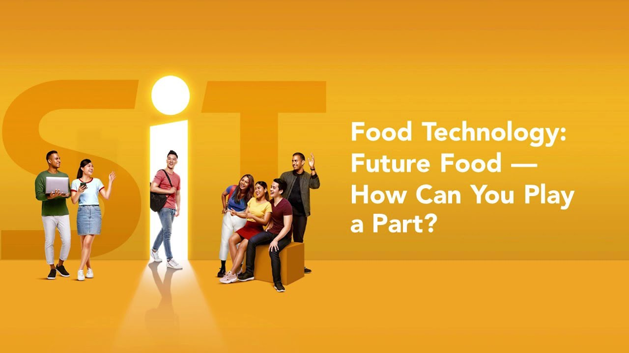 Food Technology: Future Food — How Can You Play a Part?