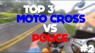 TOP 3 MOTO CROSS VS POLICE #2