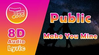 Download Lirik Lagu TikTok 2020 | Public - Make You Mine (Lyrics) 8D Audio