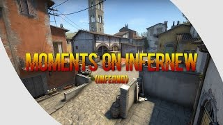 CS GO - MOMENTS ON INFERNEW (Inferno Update)
