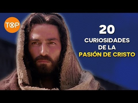 20 Curiosidades de la pasión de cristo que nadie te había contado