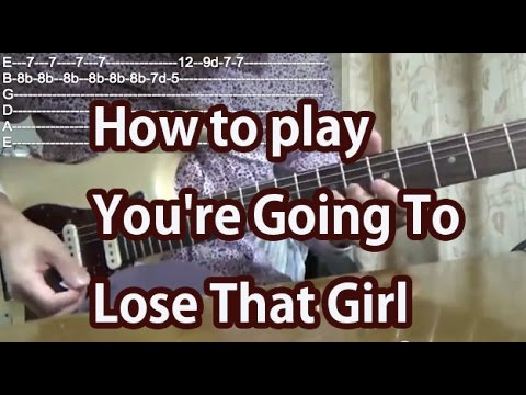 How To Play Youre Going To Lose That Girl The Beatles Guitar