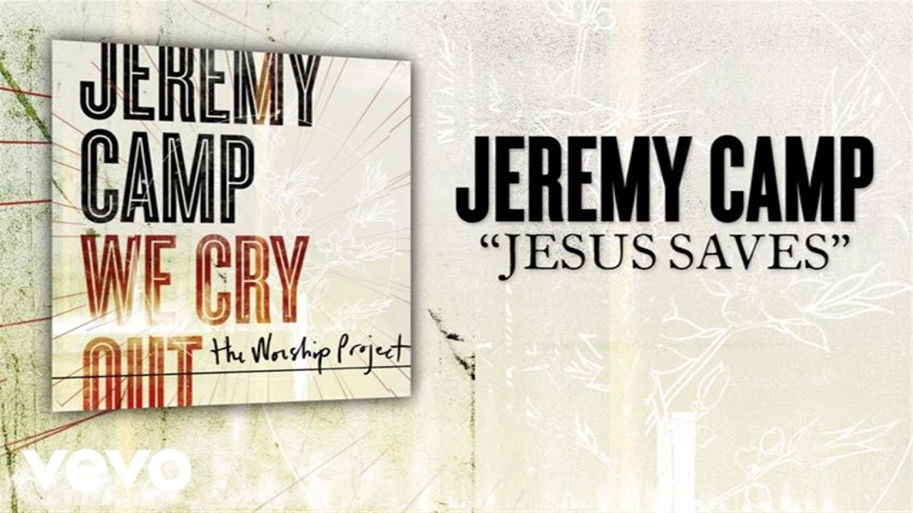 Jeremy Camp - Jesus Saves (Lyric Video)