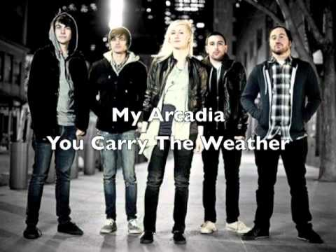 My Arcadia- You Carry The Weather(Demo)