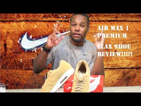 hot sale online 58bf8 69f9e AIR MAX 1 PREMIUM FLAX Shoe Review