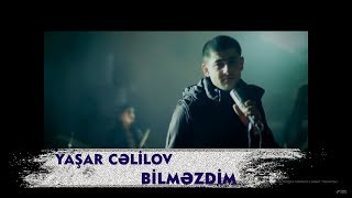Yashar Celilov - Bilmezdim [ Official Video ]