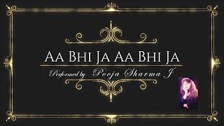 Aa Bhi Jaa Aa Bhi Jaa - Sur-Melody of Life   Pooja Sharma J