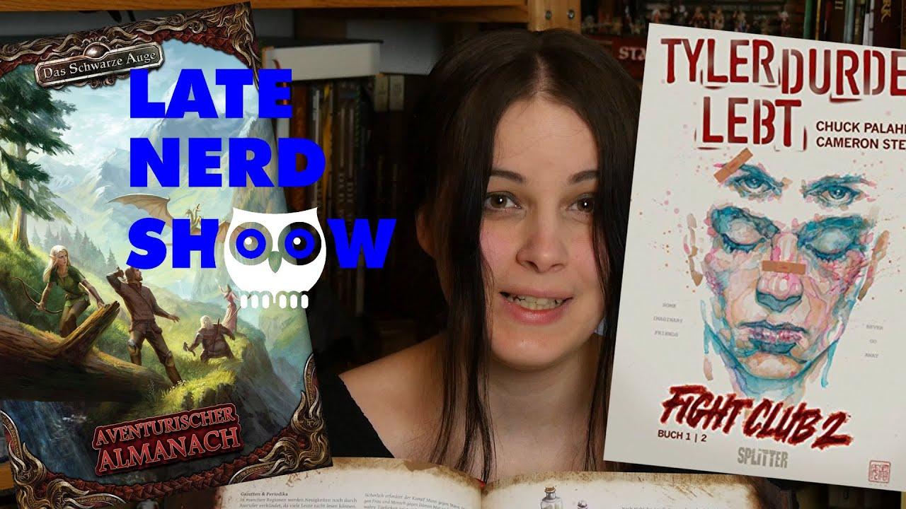 Late Nerd Show 113: Aventurischer Almanach und Tyler Durden lebt
