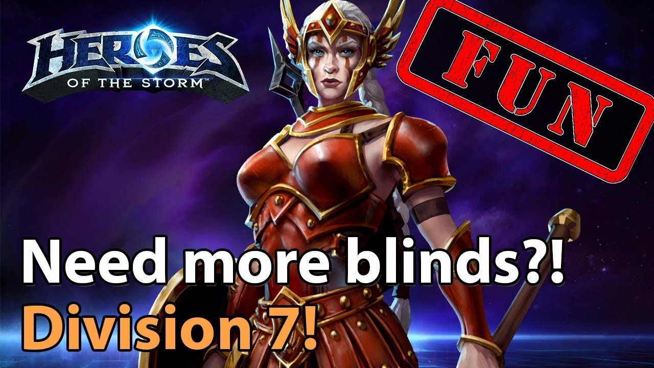 ► Heroes of the Storm: Blinds, Blinds, Blinds - MORE BLINDS! - Division 7