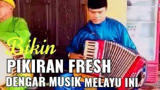 Ingin Pikiran Fresh? Nikmati Musik Melayu Ini - Stafaband