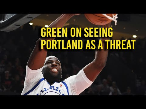 Green on the threat of the Portland Trail Blazers