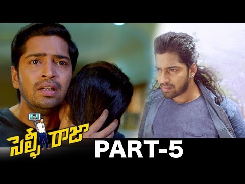 Selfie Raja Full Movie Part 5 || Allari Naresh, Kamna Ranawat, Sakshi Chowdhary