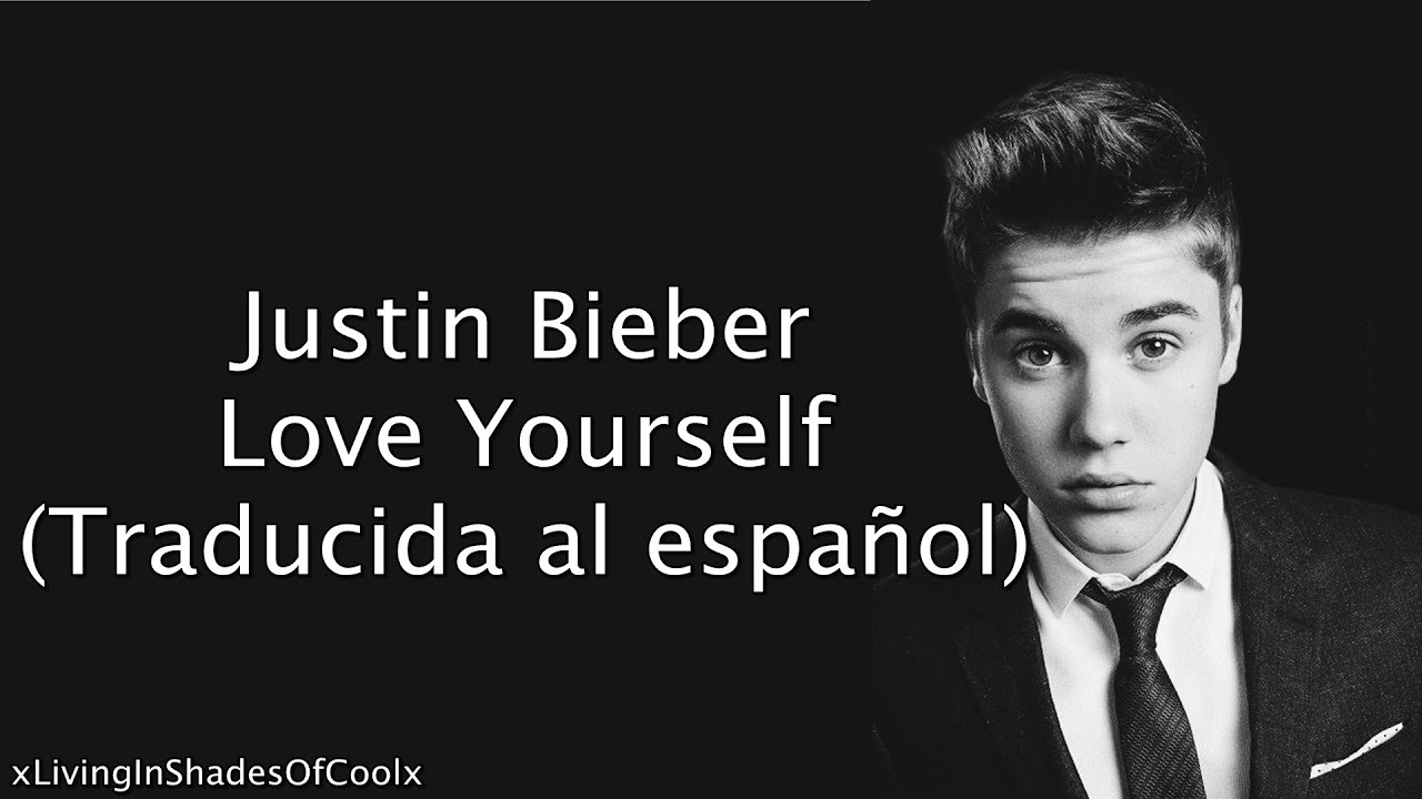 Love Yourself Wallpaper Justin Bieber : Justin Bieber - Love Yourself (Traducida al espanol) - YouTube