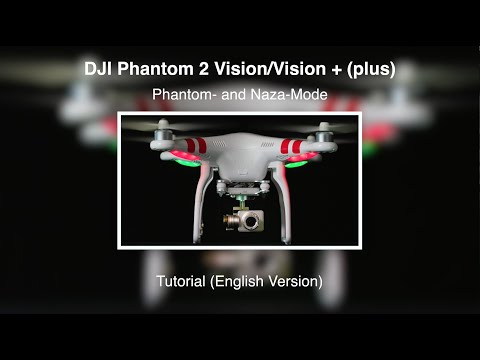 DJI Phantom 2 Vision/Vision + #19 - Phantom- and Naza-Mode - Tutorial (English)
