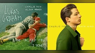 Download We Talked For 7 Years (Mashup) - Lukas Graham/Charlie Puth/Selena Gomez MP3 song and Music Video