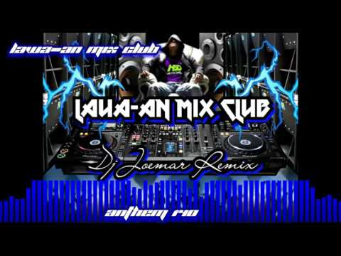 DjJoemarLMC- Lawaan Mix Club Anthem 140