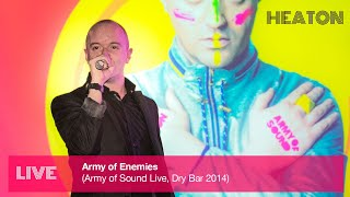 Heaton - Army of Enemies (Army of Sound Live)