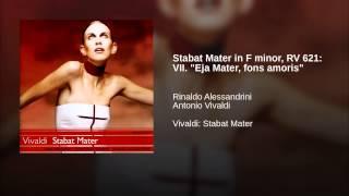 "Stabat Mater in F minor, RV 621: VII. ""Eja Mater, fons amoris"""