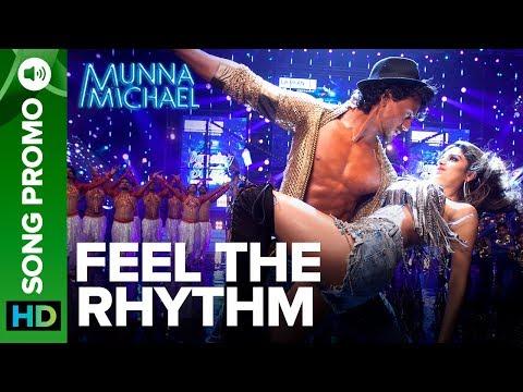 Feel The Rhythm - Lyrical Song Promo 02 | Munna Michael | Tiger Shroff & Nidhhi Agerwal