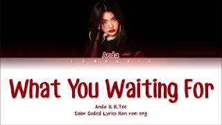R.Tee x Anda (안다) - What You Waiting For (뭘 기다리고 있어) ((Color Coded Lyrics Han/Rom/Eng  가사)  Jendukie