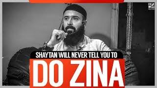Shaytan will never tell you to do ZINA!  | Tuaha Ibn jalil