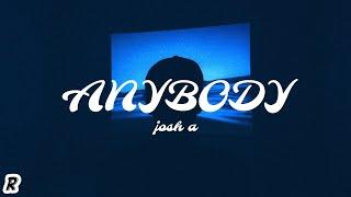 Josh A - Anybody (feat. Andrew Wade) [Lyrics]