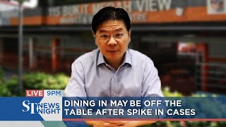 Will dining in be off the table from June 21 amid a spike in cases? | ST NEWS NIGHT