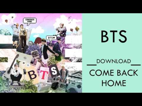 BTS – Come Back Home (MP3 DOWNLOAD)