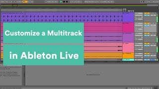 How to Customize a Multitrack in Ableton Live