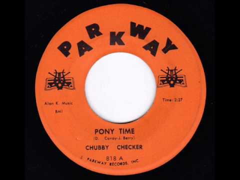 Pony Time -  Chubby Checker