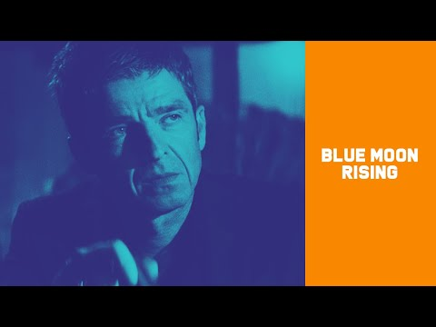 "Noel Gallagher's High Flying Birds - New Song ""Blue Moon Rising"""