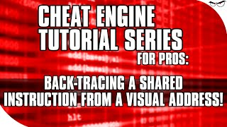 Advanced Cheat Engine Tutorial: Backtracing Shared Instructions from Visual Addresses! [Eldritch]