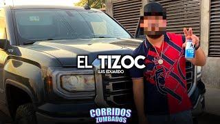 El Tizoc - Luis Eduardo | Corridos 2020
