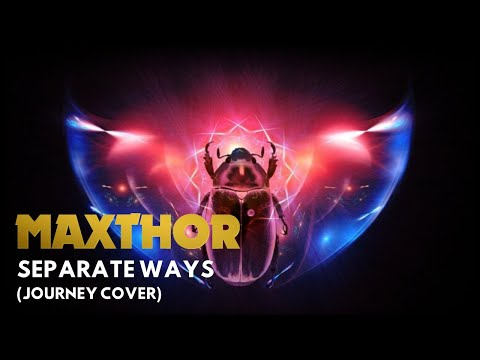 Maxthor - Separate Ways (Journey Cover)